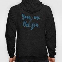 You, Me & the Sea Hoody