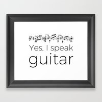 Do you speak guitar? Framed Art Print