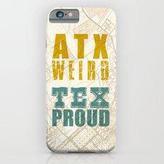ATX Weird TEX Proud iPhone 6s Slim Case