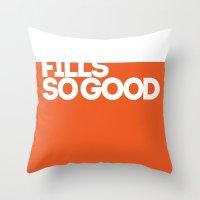 Fills So Good Throw Pillow
