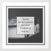 Books: The Quietest and Most Constant Art Print