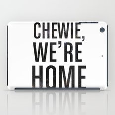 Chewie,We're Home - Galactic iPad Case