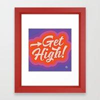 Get High! Framed Art Print