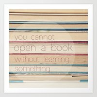 you cannot open a book without learning something Art Print