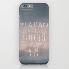 III. Life is either a daring adventure or nothing at all iPhone 6 Slim Case