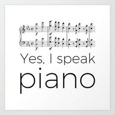 I speak piano Art Print
