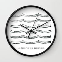 And The Waves Will Wash … Wall Clock