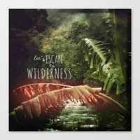 Let's Escape to Wilderness Canvas Print