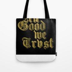 in Good we Trust Tote Bag