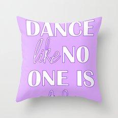 Dance Like No One is Watching - Purple Throw Pillow