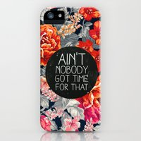 iPhone 5s & iPhone 5 Cases featuring Ain't Nobody Got Time For That by Sara Eshak