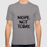 Nope. Not Today. [black … Mens Fitted Tee Tri-Grey SMALL
