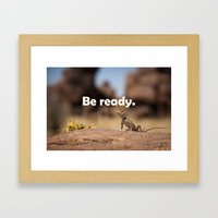 Be Ready Framed Art Print