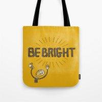 Be Bright Tote Bag