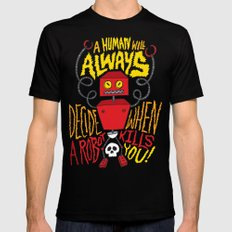 A Human Will Always Decide When A Robot Kills You. Black SMALL Mens Fitted Tee