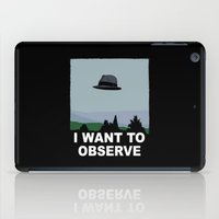 I Want to Observe iPad Case