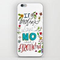 If Mother Says No Ask Grandma iPhone & iPod Skin