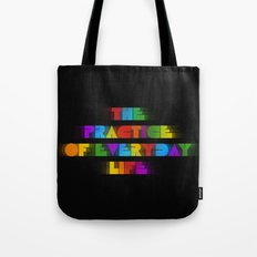 The Practice of Everyday Life (Dark) Tote Bag