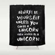 Shower Curtain featuring Always Be Yourself. Unle… by WEAREYAWN
