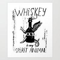 Whiskey Is My Spirit Animal Art Print