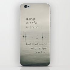 A Ship is Safe in Harbor iPhone & iPod Skin