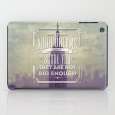 If Your Dreams Do Not Scare You, They Are Not Big Enough iPad Case