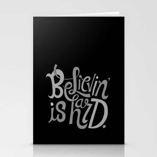 Believin' is Hard. Stationery Card