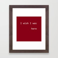 I wish I was here Framed Art Print