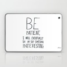 Be patient. Laptop & iPad Skin