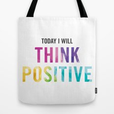 New Year's Resolution Reminder - TODAY I WILL THINK POSITIVE Tote Bag