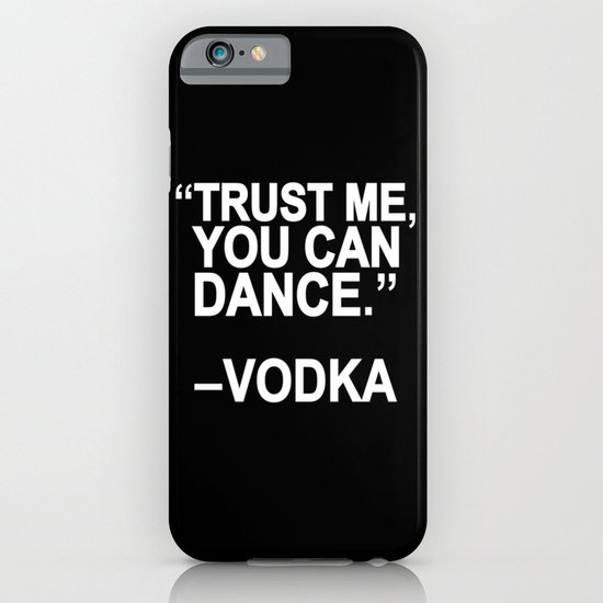 Trust me, you can dance. iPhone & iPod Case