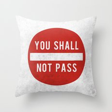 you shall not pass Throw Pillow