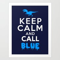 Keep Calm And Call Blue … Art Print