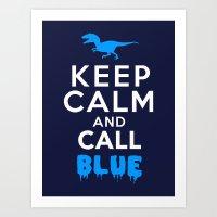 Keep Calm and Call Blue | Jurassic Raptor Dinosaur Art Print