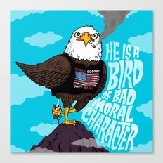 He is a Bird of Mad Moral Character Canvas Print