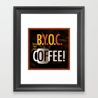 BYOC - Bring Your Own Coffee Framed Art Print