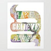 Make-Believe-Achieve Art Print