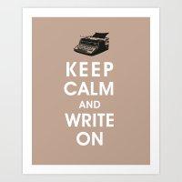 Keep Calm and Write On Art Print