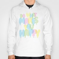Do What Makes You Happy Hoody