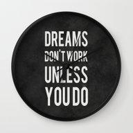 Dreams Don't Work Unless… Wall Clock