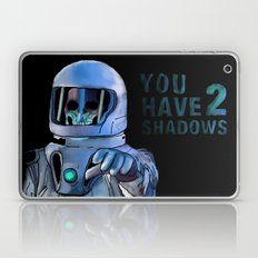 You Have 2 Shadows Laptop & iPad Skin