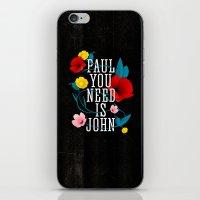 Paul You Need Is John iPhone & iPod Skin