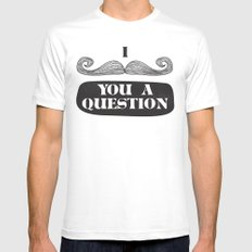 I Must Ask Mens Fitted Tee White SMALL