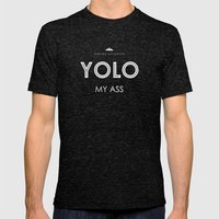 YOLO MY ASS Mens Fitted Tee Tri-Black SMALL