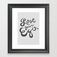 Lose your ego Framed Art Print