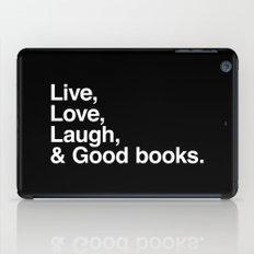 Live Love Laugh and Good Books iPad Case