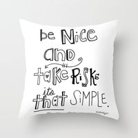Nice + Risks = Happiness… Throw Pillow