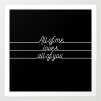 All Of Me.. Loves All Of… Art Print