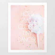 Hold Me Closer Art Print