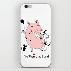 Be Vegan, my friend iPhone & iPod Skin
